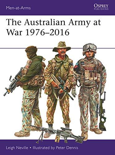 The Australian Army at War 1976–2016 (Men-at-Arms Book 526) (English Edition)