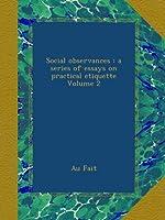 Social observances : a series of essays on practical etiquette Volume 2