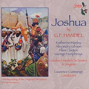 Joshua by G.F. Handel (First Recording of the Original 1748 Version)