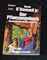 Die Reisen des McGill Feighan III. Der Pflanzenmoench. Science Fiction Roman.