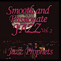 Smooth And Passionate Jazz Vol. 2【CD】 [並行輸入品]