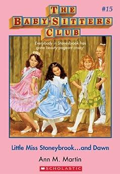 The Baby-Sitters Club #15: Little Miss Stoneybrook...and Dawn by [Martin,Ann M., Martin, Ann M.]