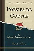 Poésies de Goethe (Classic Reprint)
