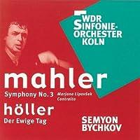 Symphony No 3/Holler: Der Ewige Tag