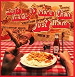 What's Inside Is More Than Just Ham