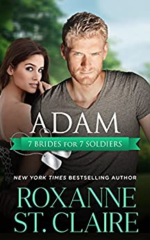 Adam (7 Brides for 7 Soldiers Book 2) by [St. Claire, Roxanne]