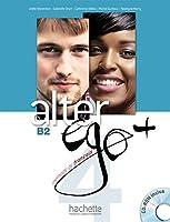 Alter ego+ 4 Livre de l'élève - Kursbuch mit CD-ROM: Méthode de français