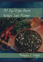 90 Day Vision Board Weight Loss Planner: Your Weekly Meal Planning Journal for Any Diet Plan Such As Detox or Intermittent Fasting , Carb Cycling For Women - Kale Salad