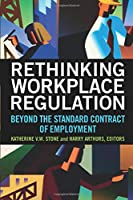 Rethinking Workplace Regulation: Beyond the Standard Contract of Employment
