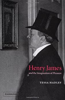 Henry James and the Imagination of Pleasure by [Hadley, Tessa]