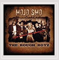 Mojo Smo & the Rough Boyz
