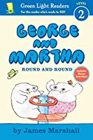 George and Martha: Round and Round Early Reader (Green Light Readers Level 2)