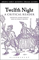Twelfth Night: A Critical Reader (Arden Early Modern Drama Guides)