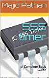 555 timer: A Complete Basic Guide (English Edition)
