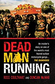 Dead Man Running: An insider's story on one of the world's most feared outlaw motorcycle gangs ... The
