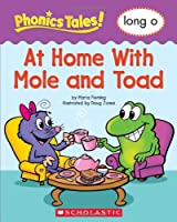 At Home With Mole and Toad Long O (Phonics Tales)