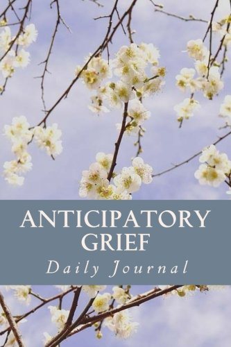 anticipatory grief Abstract purpose: interest in anticipatory grief (ag) has typically focused on terminal diseases such as cancer however, the issues involved in ag are unique.