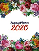2020 Budgeting Planner: Daily Weekly Monthly Bill Organizer Expense Tracker Money Journal Personal Financial Workbook Business Budgeting Planning Worksheets With Yearly Calendar Quotes Rose Garden Flower Notebook For Christmas Eve Gift New Year Present