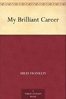 My Brilliant Career by [Franklin, Miles]