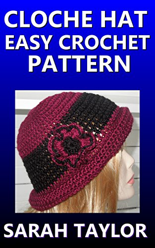 Download Cloche Hat - Easy Crochet Pattern (English Edition) B00NENS6ZQ