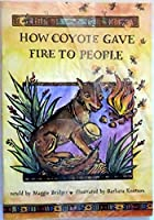Reading 2000 Leveled Reader Pkg 3.74b How Coyote Gave Fire to the People