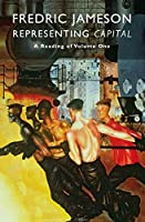 Representing Capital: A Reading Of Volume One by Fredric Jameson(2014-01-07)