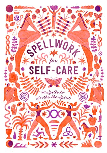 Spellwork for Self-Care: 40 Spells to Soothe the Spirit (English Edition)