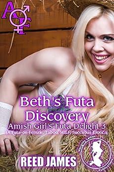 Beth's Futa Discovery (Amish Girl's Futa Delight 3): (A Futa-on-Female, Taboo, MILF, Succubus Erotica) by [James, Reed]
