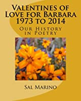 Valentines of Love for Barbara 1973 to 2014: Our History in Poetry