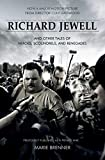 Richard Jewell: And Other Tales of Heroes, Scoundrels, and Renegades (English Edition)