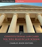 Constitutional Law Cases You Will Read in Law School (English Edition)
