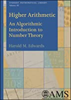 Higher Arithmetic: An Algorithmic Introduction to Number Theory (Student Mathematical Library)