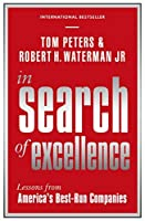 In Search Of Excellence: Lessons from America's Best-Run Companies (Profile Business Classics) by Tom Peters Robert H. Jr. Waterman(2015-05-28)