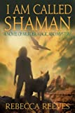I Am Called Shaman: A Novel of Murder, Magic and Mystery (The Shaman Series Book 1) (English Edition)