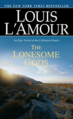Download The Lonesome Gods: An Epic Novel of the California Desert (Louis L'Amour's Lost Treasures) 0553275186