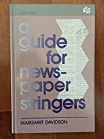 Guide for Newspaper Stringers (Communication Textbook Series)