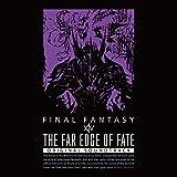 THE FAR EDGE OF FATE:FINAL FANTASY XIV Original Soundtrack