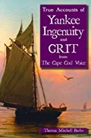 True Accounts of Yankee Ingenuity and Grit from The Cape Cod Voice [並行輸入品]