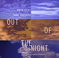 Part/Tavener;Out of the Night