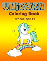 Unicorn Coloring Book for Kids Ages 4-8: A Fantasy Coloring Book with Magical Unicorns, Beautiful Flowers, and Relaxing Fantasy Scenes