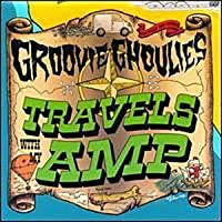 Travels With My Amp by Groovie Ghoulies (2003-09-30)