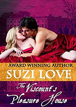 The Viscount's Pleasure House (Irresistible Aristocrats Book 1) by [Love, Suzi]