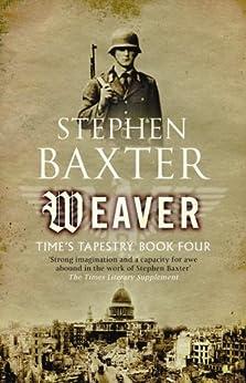 Weaver (GOLLANCZ S.F.) by [Baxter, Stephen]