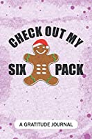 Check out my six-pack - A Gratitude Journal: Beautiful Gratitude Journal for Old-fashioned gingerbread lovers, Christmas gingerbread man cookie baking team, and Sixpack Fitness enthusiast Christmas crew Gift