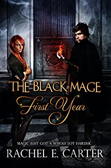 [Carter, Rachel E.]のFirst Year (The Black Mage Book 1) (English Edition)
