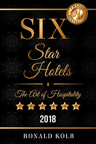 Six Star Hotels: The Art of Hospitality (2018) (English Edition)