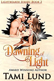 Dawning of Light (Lightbearer Book 2) by [Lund, Tami]