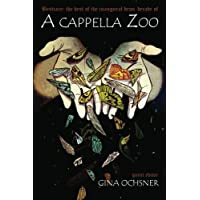A cappella Zoo #10: BESTIARY: The best of the inaugural demi-decade of A cappella Zoo (Spring 2013) (Volume 10)