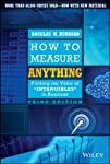 How to Measure Anything, Third Edition: Finding the Value of 'Intangibles' in Business