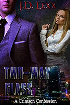 Two-Way Glass (A Crimson Confession Book 2) by [Lexx, J.D.]